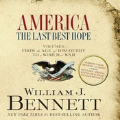 America: The Last Best Hope, Vol. 1: From the Age of Discovery to a World at War Audiobook, by William J. Bennett