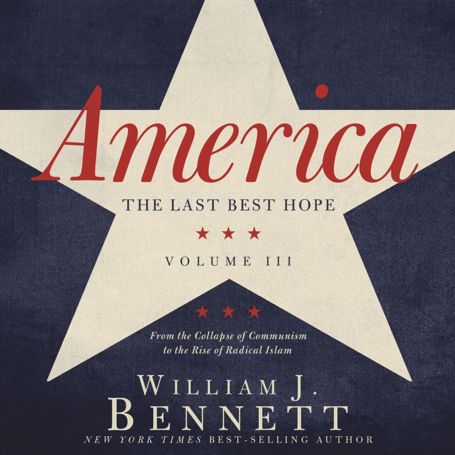 Printable America: The Last Best Hope (Volume III): From the Collapse of Communism to the Rise of Radical Islam Audiobook Cover Art