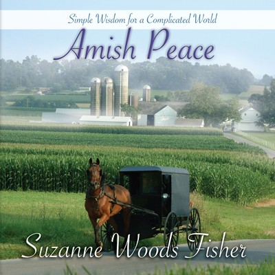 Amish Peace: Simple Wisdom for a Complicated World Audiobook, by Suzanne Woods Fisher