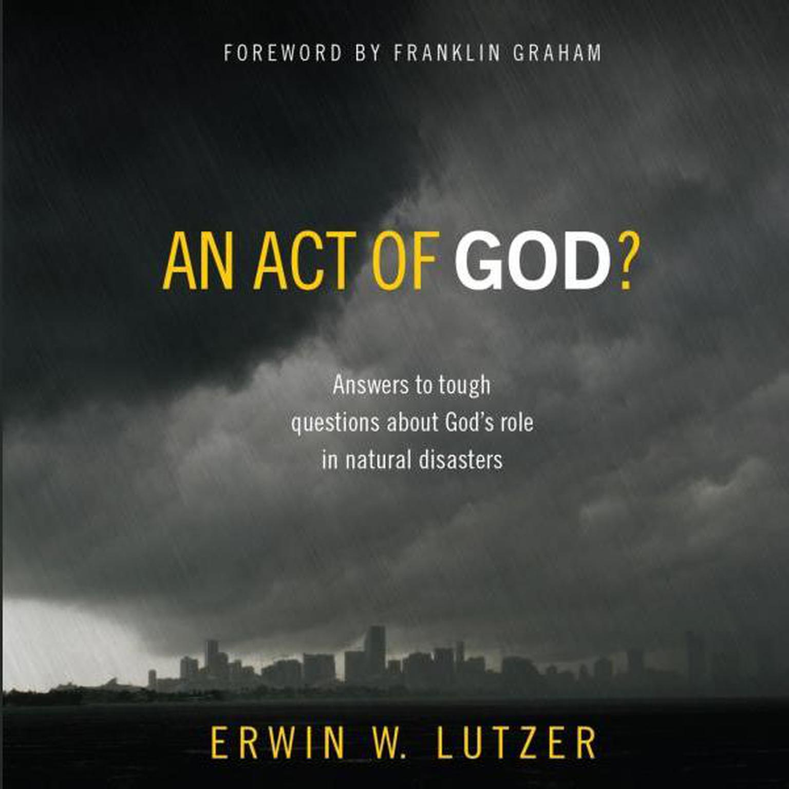 Printable An Act of God?: Answers to Tough Questions about God's Role in Natural Disasters Audiobook Cover Art