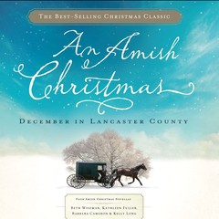 An Amish Christmas: December in Lancaster County Audiobook, by Kelly Long, Barbara Cameron, Beth Wiseman, Kathleen Fuller