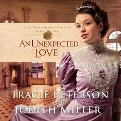 An Unexpected Love Audiobook, by Judith Miller, Tracie Peterson