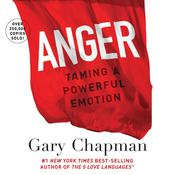 Anger: Handling a Powerful Emotion in a Healthy Way Audiobook, by Gary D. Chapman