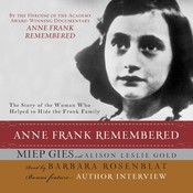 Anne Frank Remembered: The Story of the Woman Who Helped to Hide the Frank Family Audiobook, by Miep Gies, Alison Gold