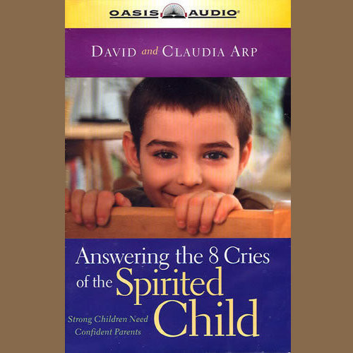 Printable Answering the 8 Cries of the Spirited Child: Strong Children Need Confident Parents (Life of Glory) Audiobook Cover Art