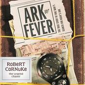 Ark Fever Audiobook, by Robert Cornuke