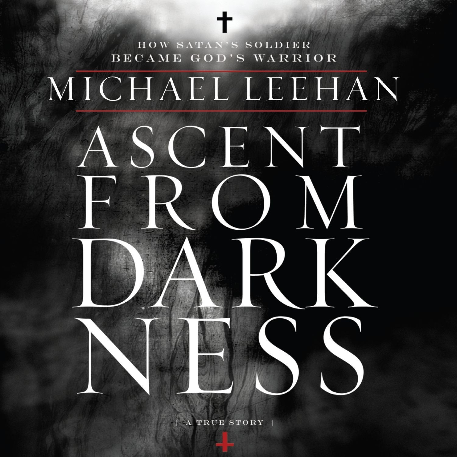 Printable Ascent from Darkness: How Satan's Soldier Became God's Warrior Audiobook Cover Art