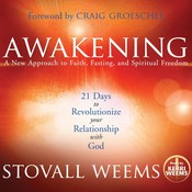 Awakening: A New Approach to Faith, Fasting, and Spiritual Freedom, by Stovall Weems