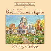 Back Home Again: Tales from Grace Chapel Inn Audiobook, by Melody Carlson