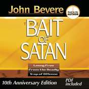 The Bait of Satan: Living Free from the Deadly Trap of Offense Audiobook, by John Bevere, John Bevere