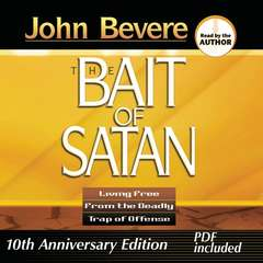 Bait of Satan: Living Free from the Deadly Trap of Offense Audiobook, by John Bevere