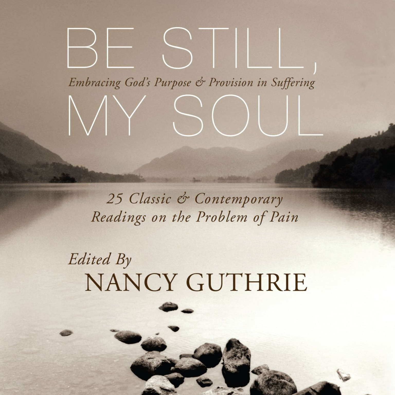 Printable Be Still, My Soul: Embracing God's Purpose and Provision in Suffering Audiobook Cover Art