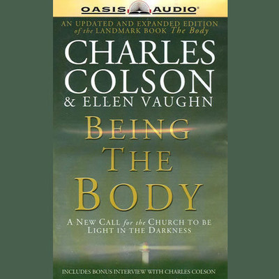 Being the Body Audiobook, by Charles Colson