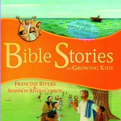 Bible Stories for Growing Kids Audiobook, by Francine Rivers, Shannon Rivers Coiboin