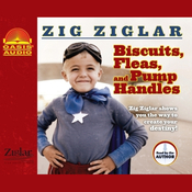 Biscuits, Fleas, and Pump Handles Audiobook, by Zig Ziglar