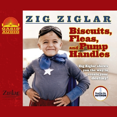 Biscuits, Fleas and Pump Handles Audiobook, by Zig Ziglar