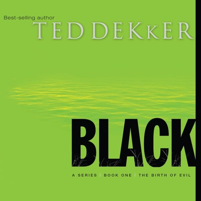 Black: The Birth of Evil Audiobook, by Ted Dekker