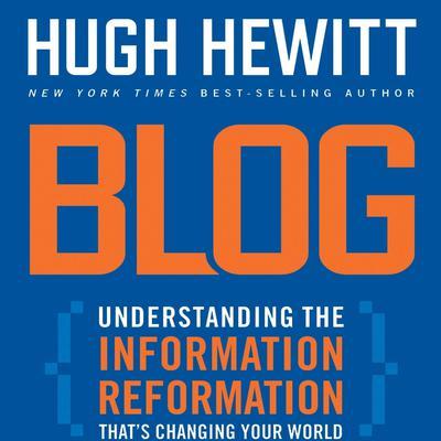 Blog: Understanding The Information Reformation Audiobook, by Hugh Hewitt