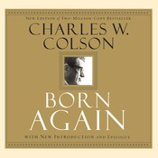 Born Again: What Really Happened to the White House Hatchet Man, by Charles Colson