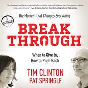 Break Through: When to Give In, How to Push Back Audiobook, by Tim Clinton, Pat Springle