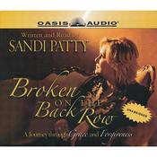 Broken On the Back Row: A Journey through Grace and Forgiveness Audiobook, by Sandi Patty