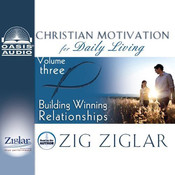 Building Winning Relationships, by Zig Ziglar