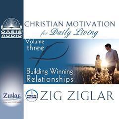 Building Winning Relationships Audiobook, by Zig Ziglar