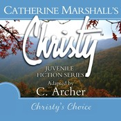 Christys Choice Audiobook, by Catherine Marshall, C. Archer