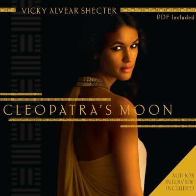 Cleopatras Moon Audiobook, by Vicky Alvear Shecter