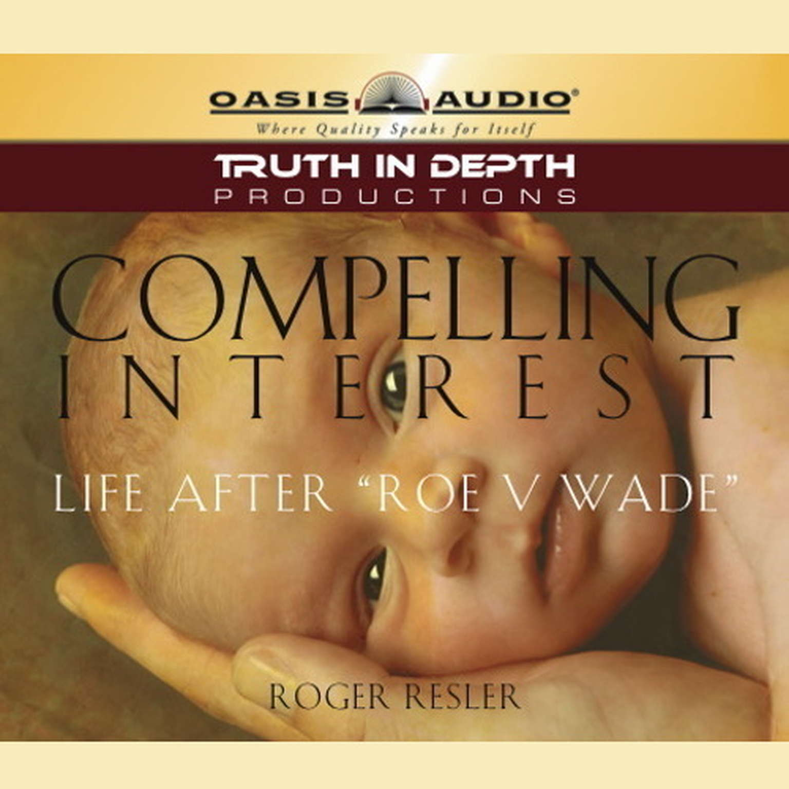 Printable Compelling Interest: The Real Story behind Roe v. Wade Audiobook Cover Art