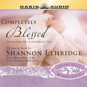 Completely Blessed: Discovering Gods Extraordinary Gifts Audiobook, by Shannon Ethridge