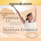 Completely Forgiven: Responding to God's Transforming Grace Audiobook, by Shannon Ethridge