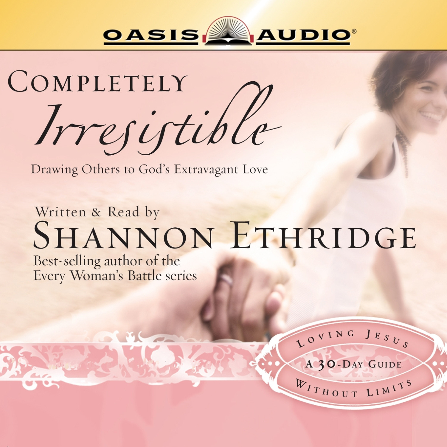 Printable Completely Irresistible: Drawing Others Toward God's Extravagant Love Audiobook Cover Art