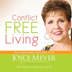Conflict Free Living: How to Build Healthy Relationships for Life Audiobook, by Joyce Meyer