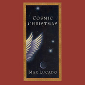 Cosmic Christmas Audiobook, by Max Lucado