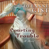 Courting Trouble Audiobook, by Deeanna Gist, Deeanne Gist