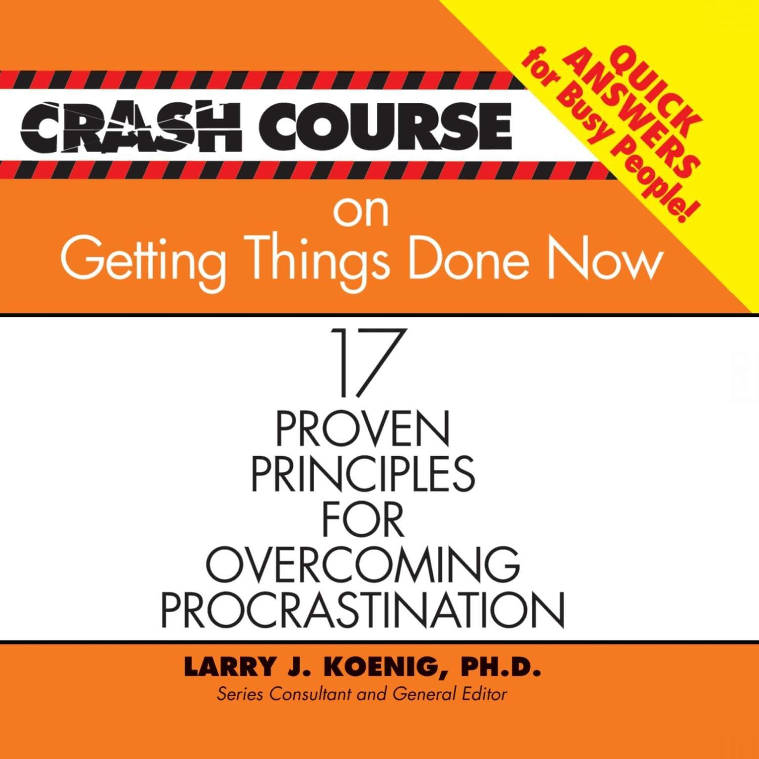 Printable Crash Course on Getting Things Done Now: 17 Proven Principles for Overcoming Procrastination Audiobook Cover Art