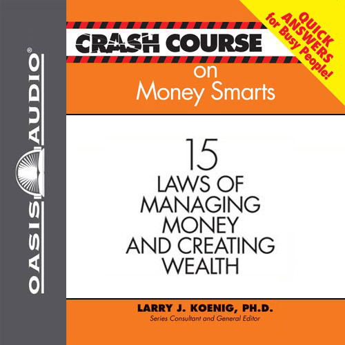 Printable Crash Course on Money Smarts: 15 Laws of Managing Money and Creating Wealth Audiobook Cover Art