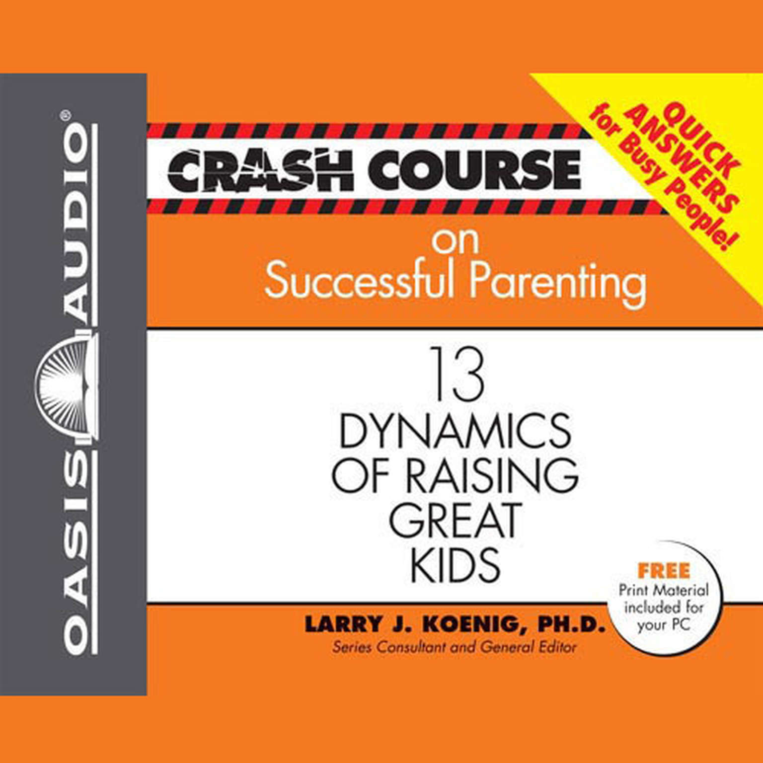 Printable Crash Course on Successful Parenting: 13 Dynamics of Raising Great Kids Audiobook Cover Art