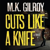 Cuts Like a Knife Audiobook, by M. K. Gilroy