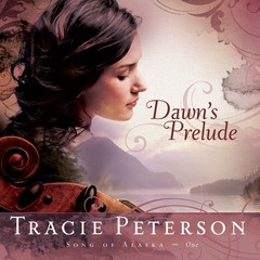 Dawns Prelude Audiobook, by Tracie Peterson