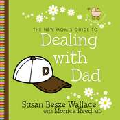 Dealing with Dad, by Susan Besze Wallace, Monica Reed