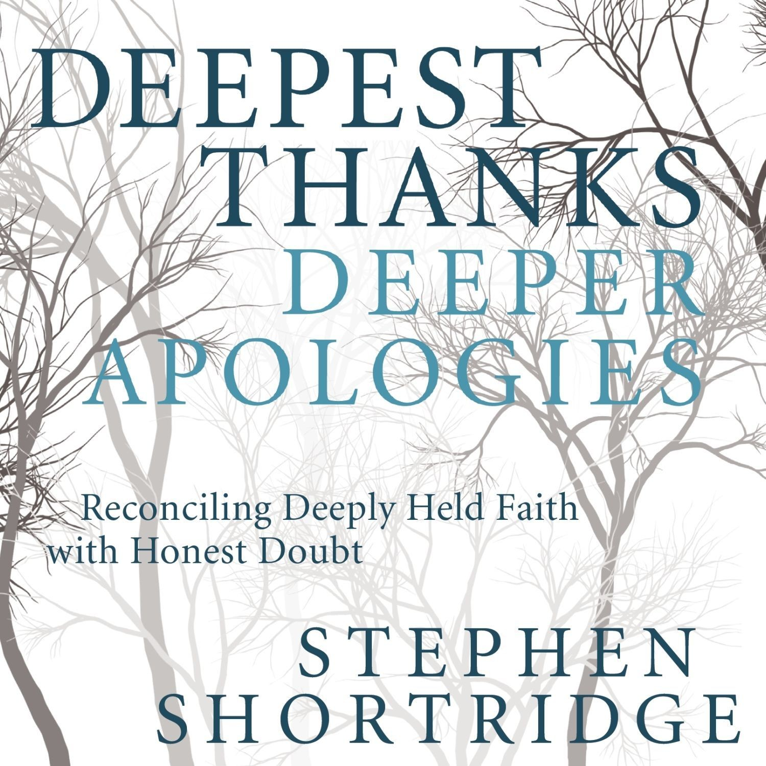 Printable Deepest Thanks, Deeper Apologies: Reconciling Deeply Held Faith with Honest Doubt Audiobook Cover Art
