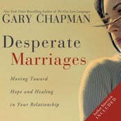 Desperate Marriages: Moving Toward Hope and Healing in Your Relationship Audiobook, by Gary Chapman, Gary D. Chapman