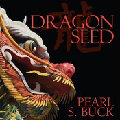 Dragon Seed Audiobook, by Pearl S. Buck