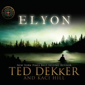 Elyon Audiobook, by Ted Dekker, Kaci Hill
