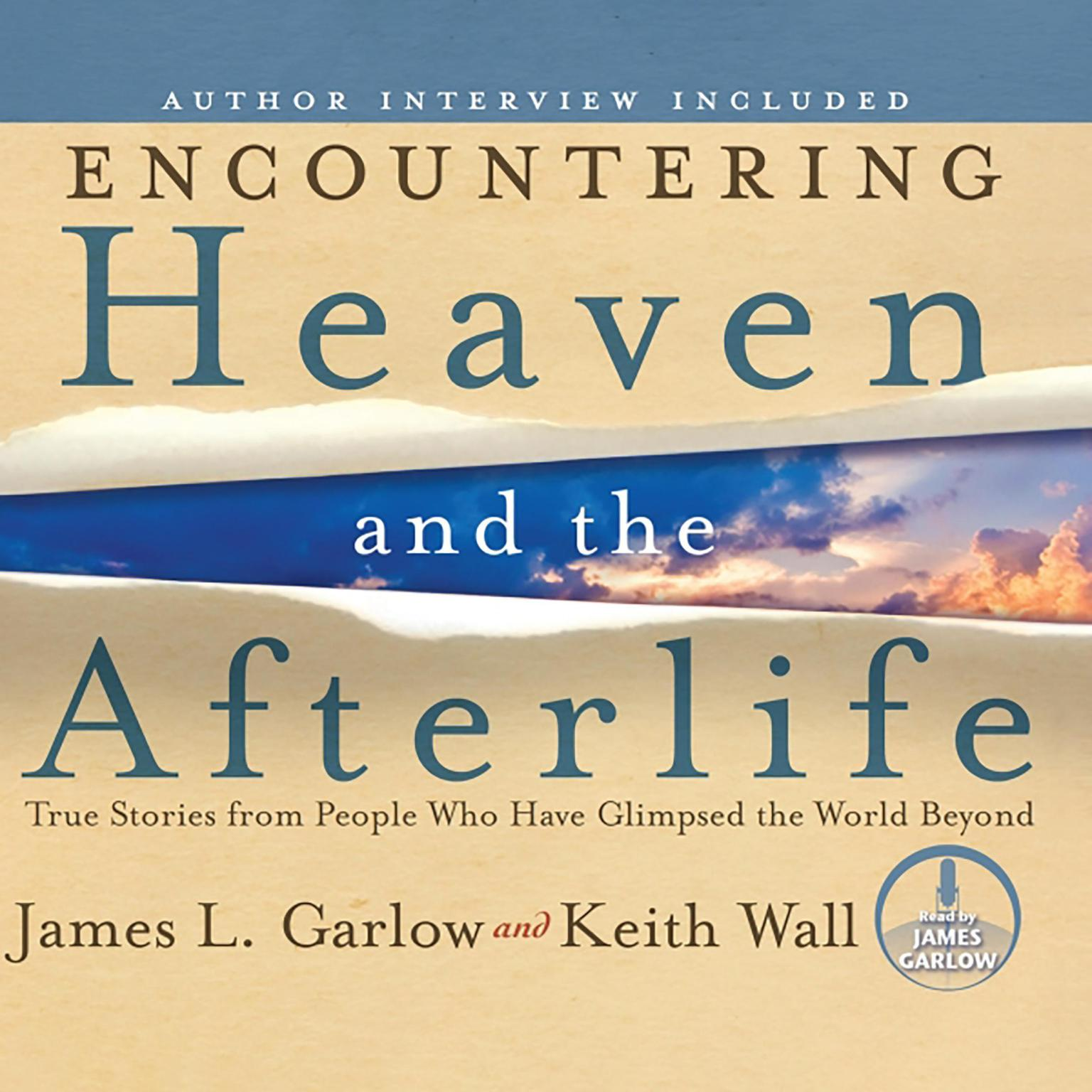 Printable Encountering Heaven and the Afterlife: True Stories from People Who Have Glimpsed the World Beyond Audiobook Cover Art