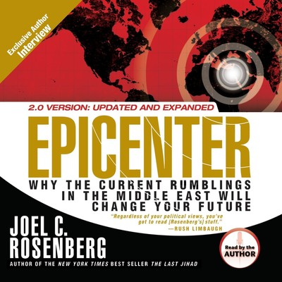 Epicenter: Why the Current Rumblings in the Middle East Will Change Your Future Audiobook, by Joel C. Rosenberg