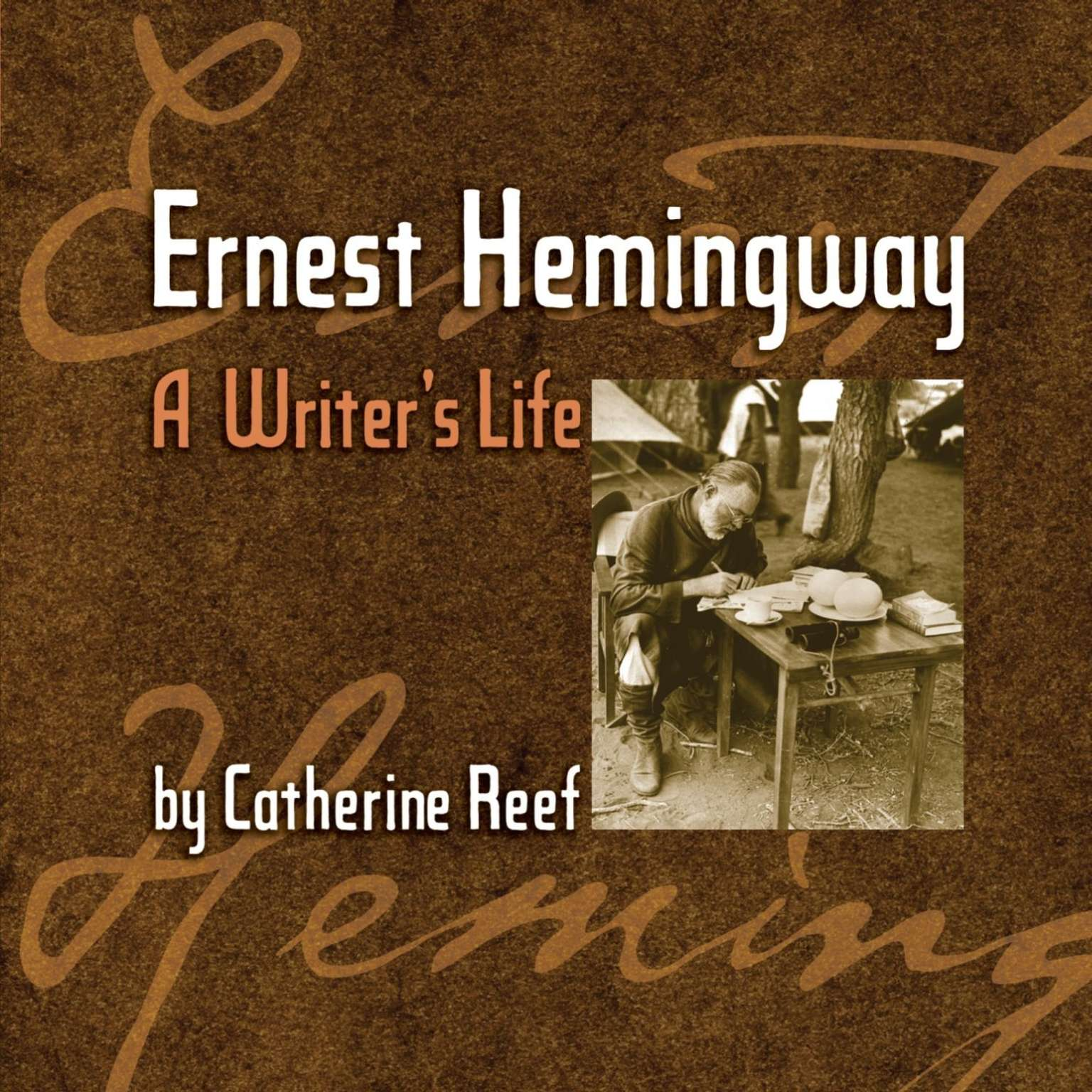 Printable Ernest Hemingway: A Writer's Life Audiobook Cover Art