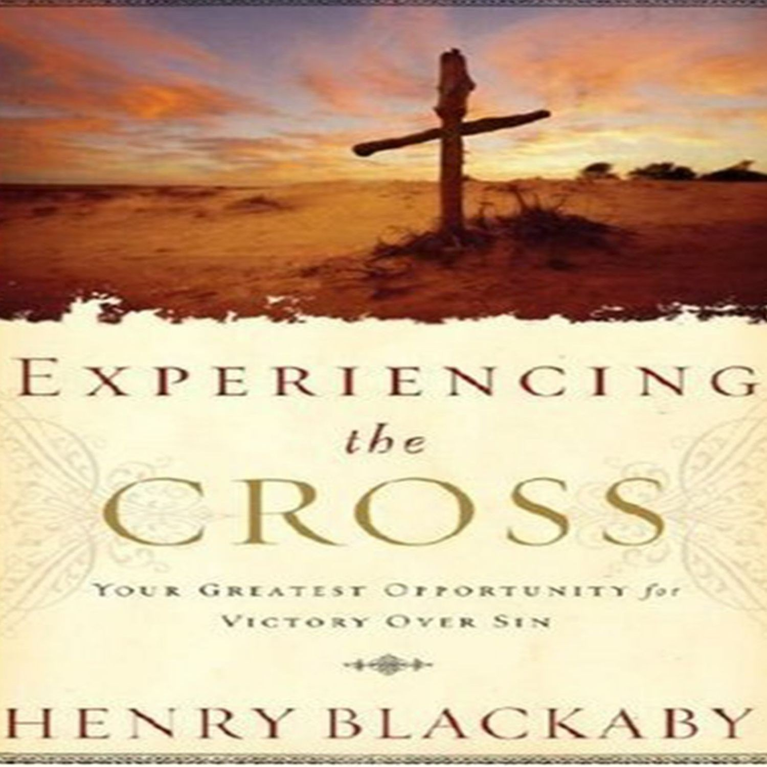 Printable Experiencing the Cross: Your Greatest Opportunity for Victory over Sin Audiobook Cover Art